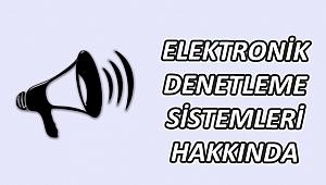 ELEKTRONİK DENETLEME SİSTEMLERİ HAKKINDA