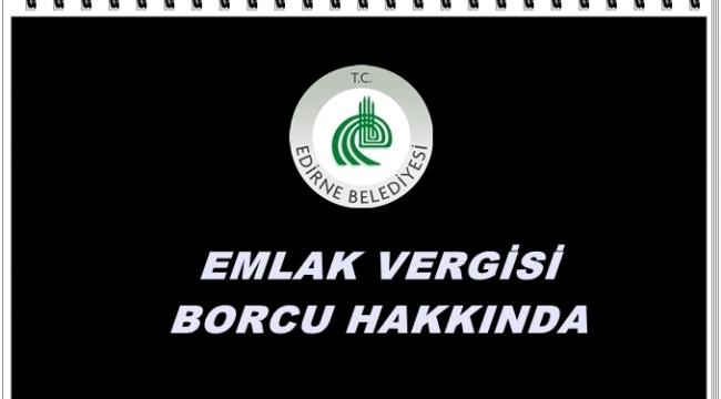 EMLAK VERGİSİ BORCU HAKKINDA