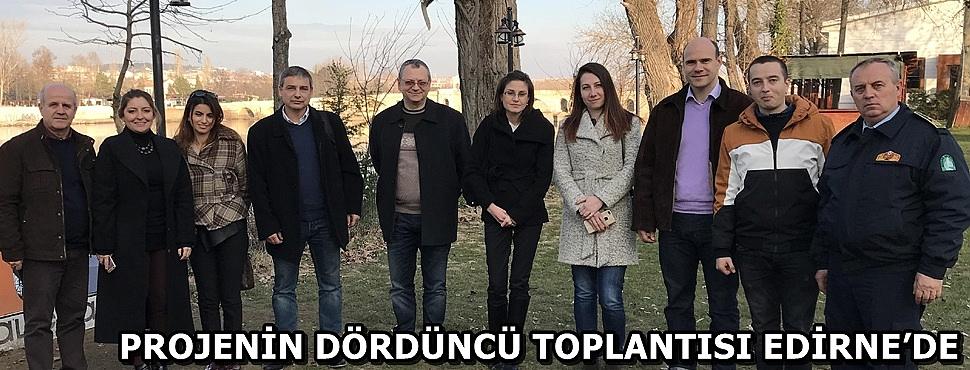 PROJENİN DÖRDÜNCÜ TOPLANTISI EDİRNE'DE
