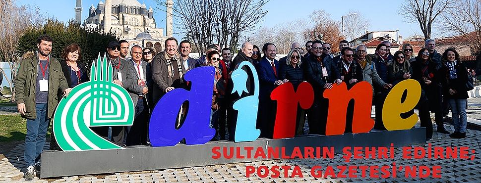 SULTANLARIN ŞEHRİ EDİRNE; POSTA GAZETESİ'NDE