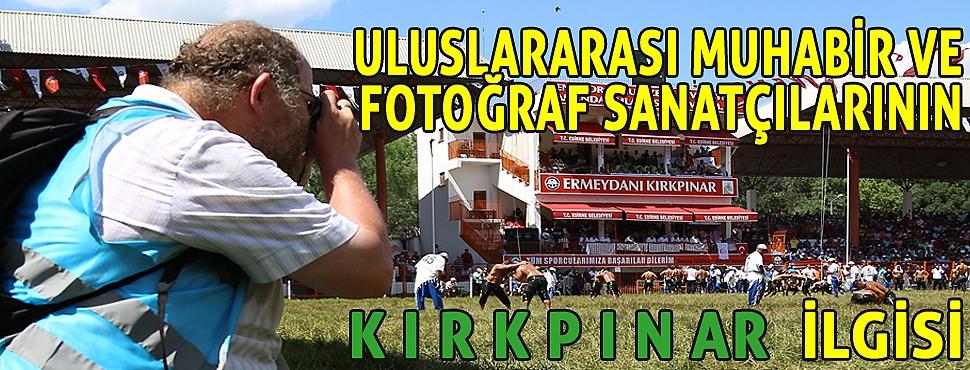 ULUSLARARASI MUHABİR VE FOTOĞRAF SANATÇILARININ KIRKPINAR İLGİSİ