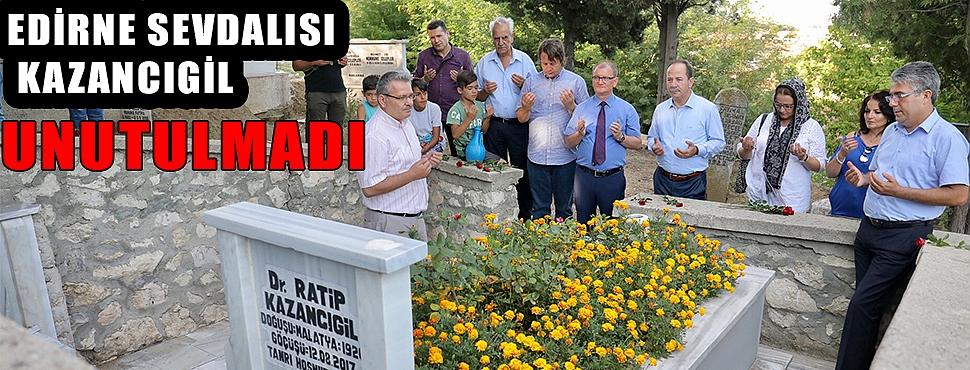 EDİRNE SEVDALISI KAZANCIGİL UNUTULMADI