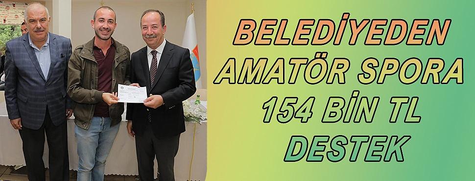 BELEDİYEDEN AMATÖR SPORA 154 BİN TL DESTEK
