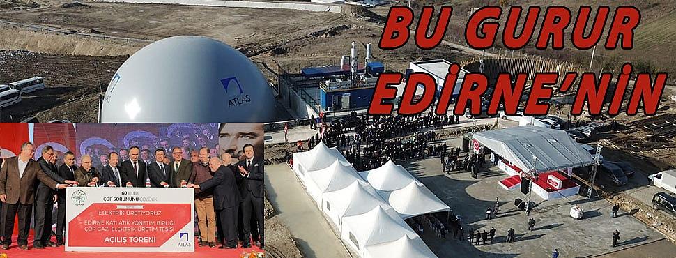 BU GURUR EDİRNE'NİN