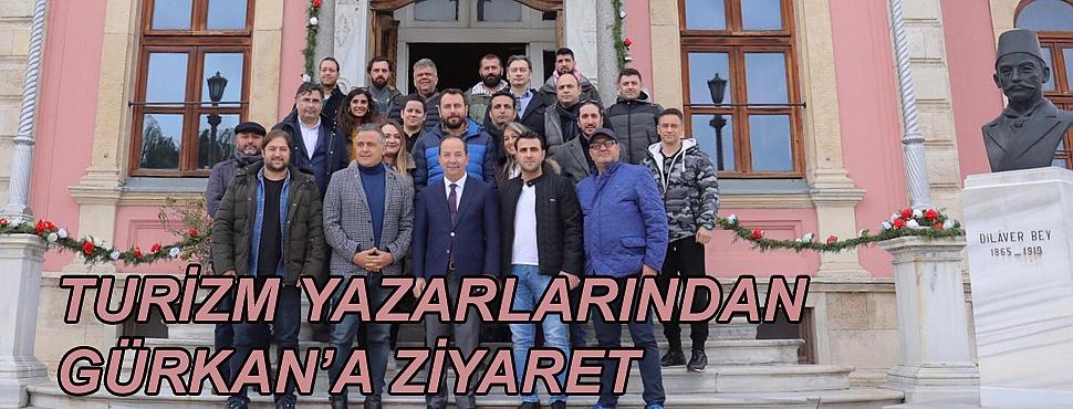 TURİZM YAZARLARINDAN GÜRKAN'A ZİYARET