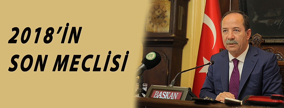2018'İN SON MECLİSİ