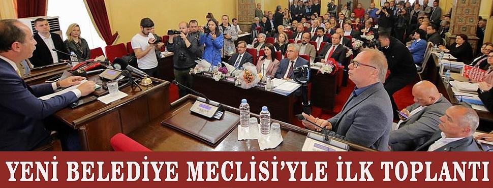 YENİ BELEDİYE MECLİSİ'YLE İLK TOPLANTI