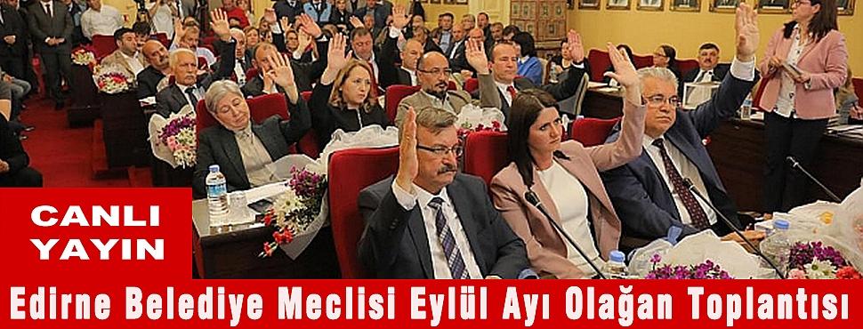 Edirne Belediyesi Eylül Ayı Olağan Toplantısı