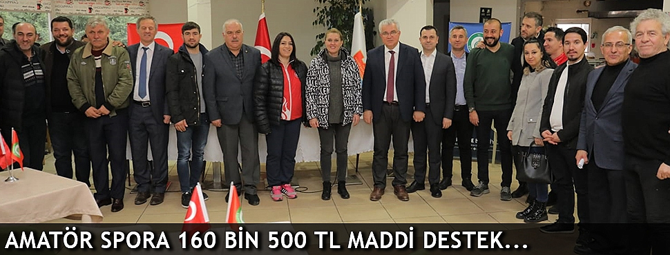 AMATÖR SPORA 160 BİN 500 TL MADDİ DESTEK