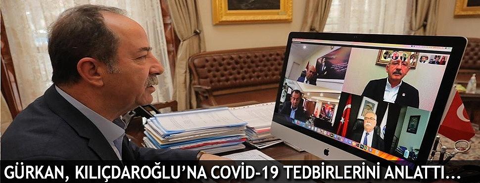 GÜRKAN, KILIÇDAROĞLU'NA COVİD-19 TEDBİRLERİNİ ANLATTI