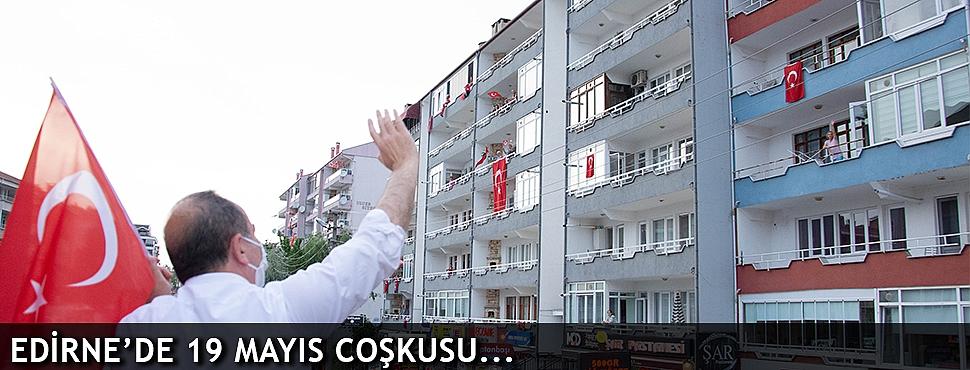 EDİRNE'DE 19 MAYIS COŞKUSU