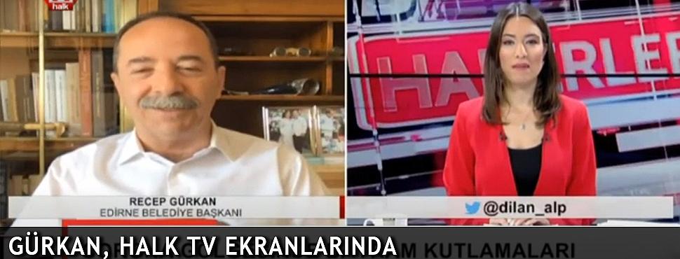 GÜRKAN, HALK TV EKRANLARINDA