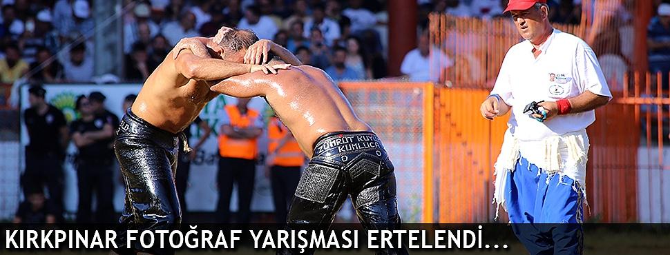 KIRKPINAR FOTOĞRAF YARIŞMASI ERTELENDİ